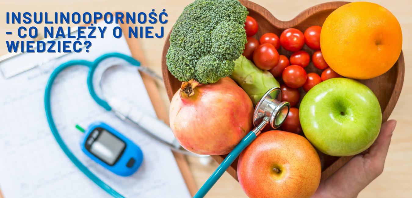 Insulinooporność - co należy o niej wiedzieć?